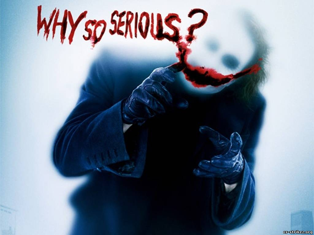 Why so serios