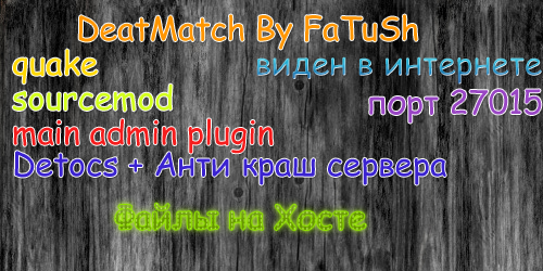 DeatMatch by FaTuSh |v34|