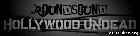 Roundsound Hollywood Undead